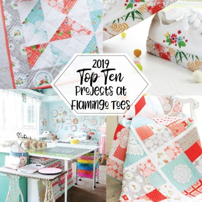 2019 Top Ten Quilting and Sewing Projects!