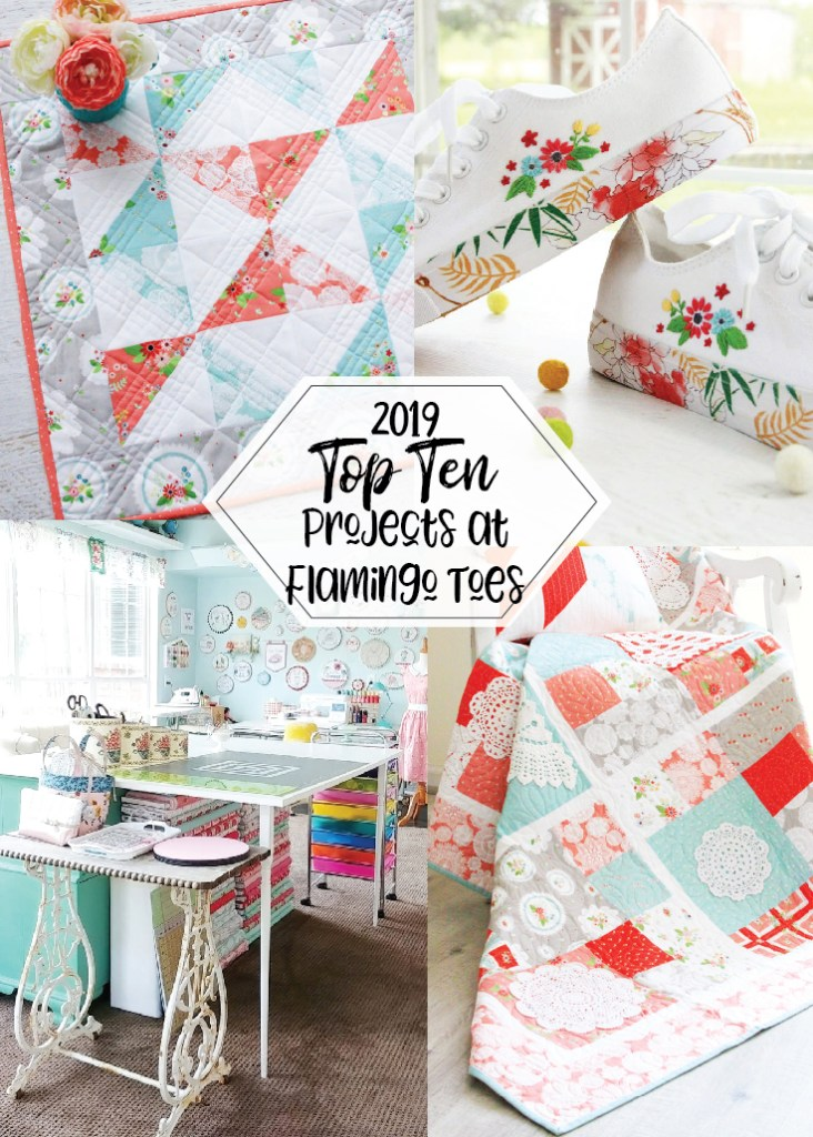 2019 Top Ten Quilting and Sewing Projects! by popular Tennessee quilting blog, Flamingo Toes: collage image of various quilting projects.