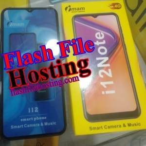 Imam i12 Note Flash File Hang Logo Dead Recovery LCD Fix Firmware 100% Tested