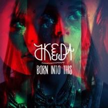 76. Akeda – Born Into This [S/R]