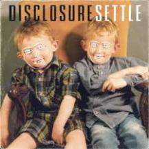03. Disclosure – Settle [Island Records]