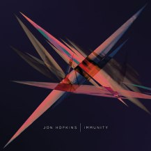02. Jon Hopkins – Immunity [Domino]