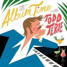 11. Todd Terje - It's Album Time