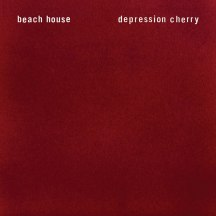 85. Beach House – Depression Cherry