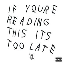 31. Drake – If You're Reading This It's Too Late