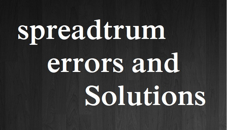 spreadtrum errors and how to resolve them
