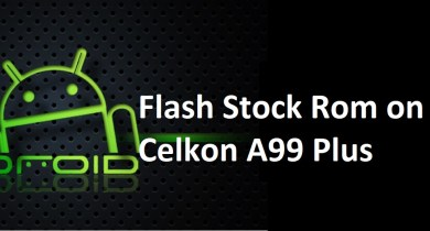 Flash Stock Rom on Celkon A99 Plus