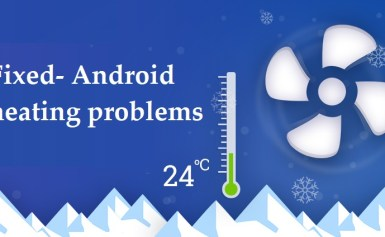Fixed- Android heating problems