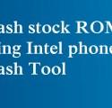 Flash stock ROM using Intel phone Flash Tool