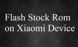How to flash using Xiaomi MI Flash Tool