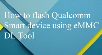 flash Qualcomm Smart device using eMMC DL Tool