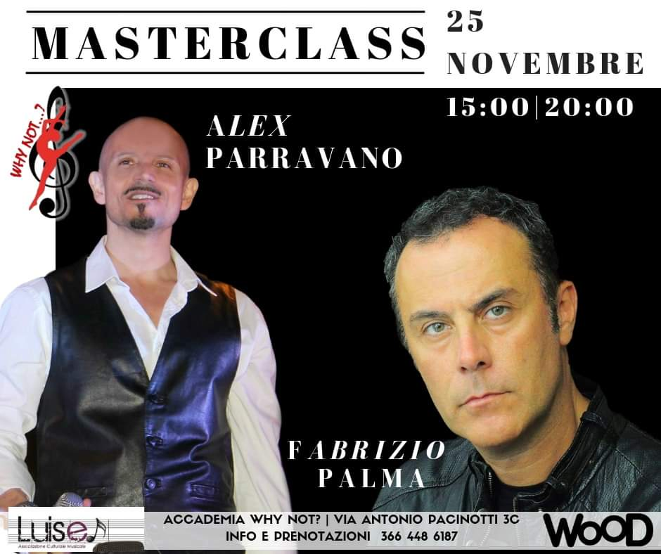 Masterclass  Alex Parravano e Fabrizio Palma. Why Not? Accademy
