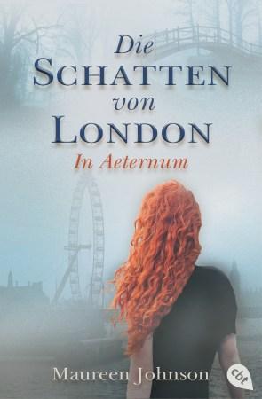 Johnson, Maureen – Die Schatten von London 03 – In Aeternum