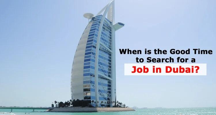When is the Good Time to Apply for a Job in Dubai? - FlashyDubai com