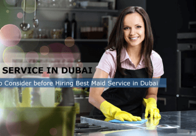 Maid Service in Dubai: Things to Consider before Hiring Best Maid Service in Dubai