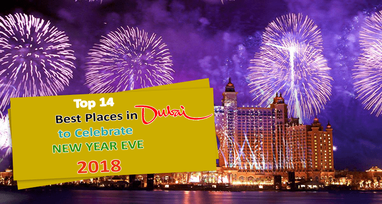 Top 14 Best Places in Dubai to Celebrate New Year Eve 2018