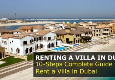 Renting Villa in Dubai: 10 Steps Complete Guide to Rent a Villa in Dubai