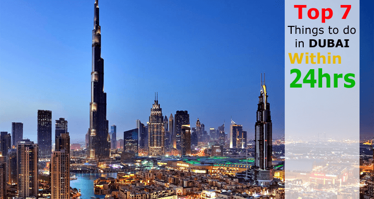 Things to do in Dubai within 24hrs