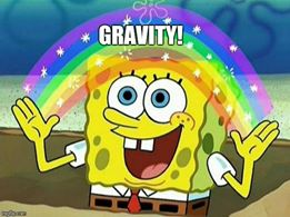 Sponge Bob gravity meme