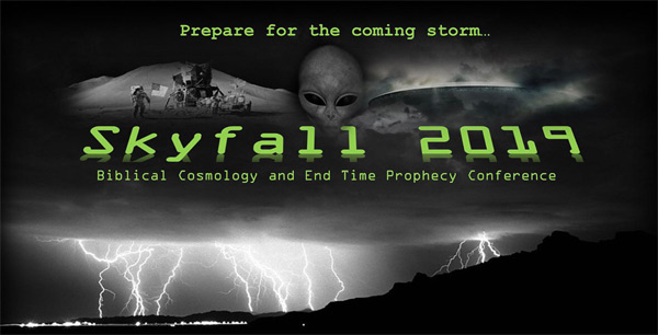 Nathan Roberts posted on his Flat Earth Deception Facebook page about the upcoming Skyfall 2019 Biblical Cosmology and End Time Prophecy Conference.