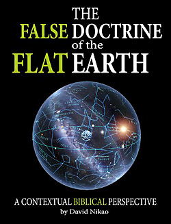 The False Doctrine of the Flat Earth by David Nikao
