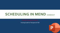 Mend Scheduling Training Handout for Therapists & TCM