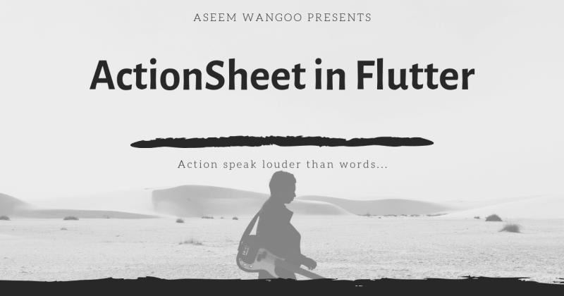 ActionSheet inFlutter