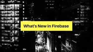 Firebase Summit 2019