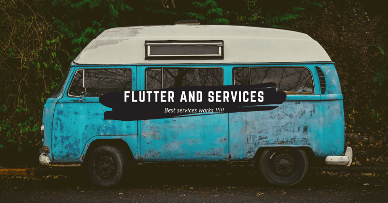 Flutter and Services