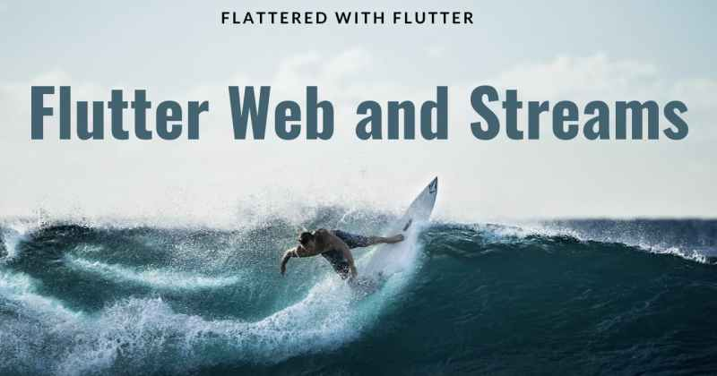 Flutter Web and Streams
