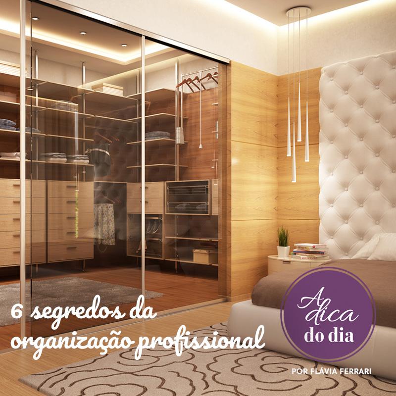 como organizar a casa seis segredos da organização profissional Flávia Ferrari