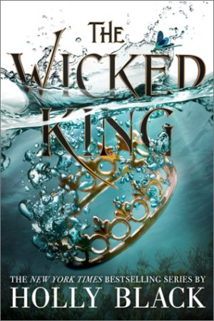 The Wicked King by Holly Black cover and my choice for Calendar Girls August 2019 monthly wrap-up
