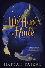 Cover of We Hunt the Flame one of my honourable mentions for Calendar Girls August 2019