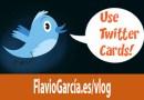Que son y como puedes aprovechar las twitter cards