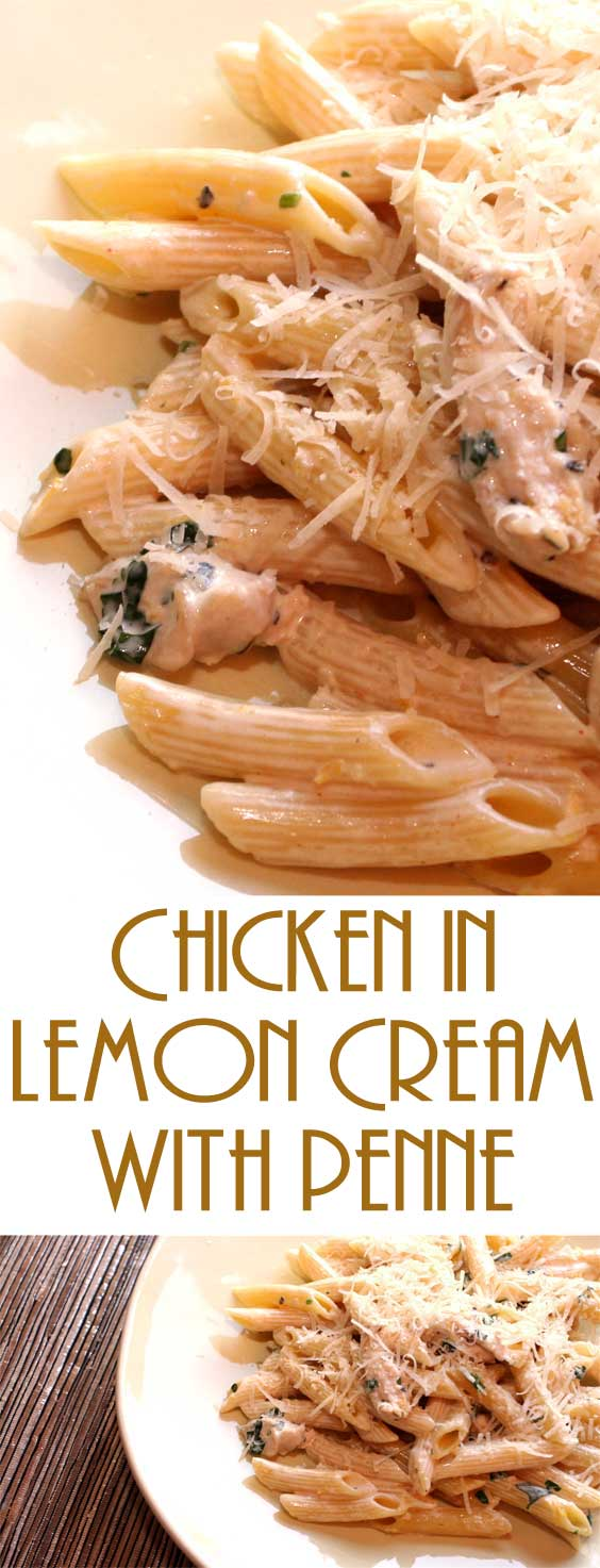 Easy and perfect for both a weeknight meal and an elegant dinner party. This Chicken in Lemon Cream with Penne recipe is so simple I don't even have any tips! #chickenrecipe #pastarecipe #dinnerideas