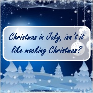 Christmas in Julyjpg