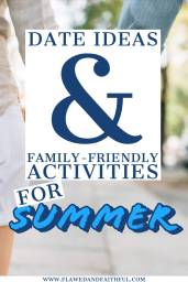 couples summer date ideas and family fun summer activities at www.flawedandfaithful.com