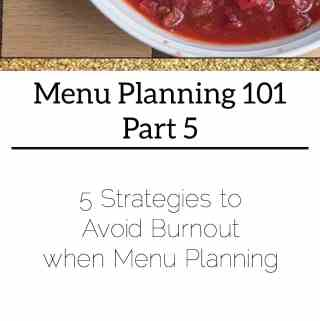Menu Planning Avoid Burnout