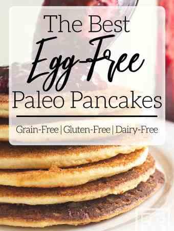 Best Egg-Free Paleo Pancakes
