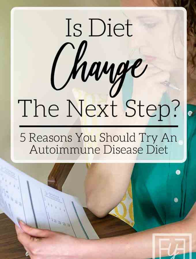 Why to try an Autoimmune Disease Diet