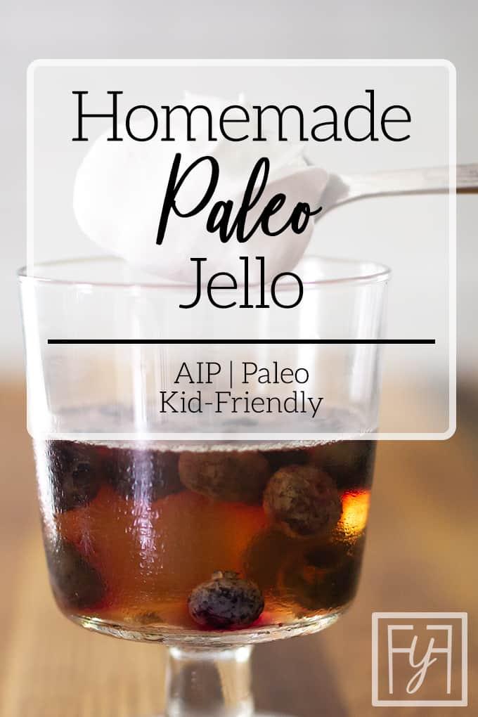 Homemade Paleo Jello   AIP, Paleo, and Kid-Friendly