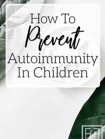 Prevent Autoimmune Disease in Kids