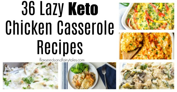 The BEST easy keto chicken casserole recipes for lazy weeknight meals