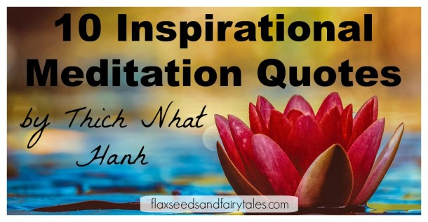 The best inspirational meditation and mindfulness quotes by Thich Nhat Hanh. Enjoy these Thich Nhat Hanh quotes about letting go, finding peace, and more!