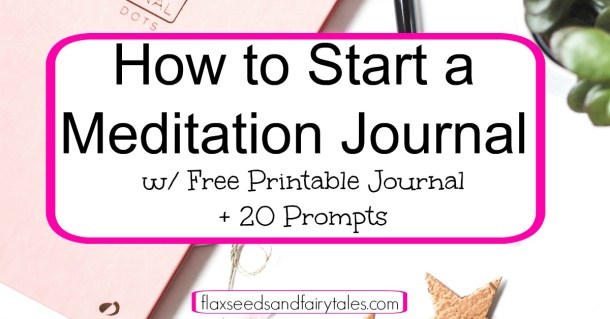 "This image features a photo of a pink journal. The text on top of it reads ""How to Start a Meditation Journal w/ Free Printable Journal + 20 Prompts"" in black letters on a white overlay with a bright pink border."