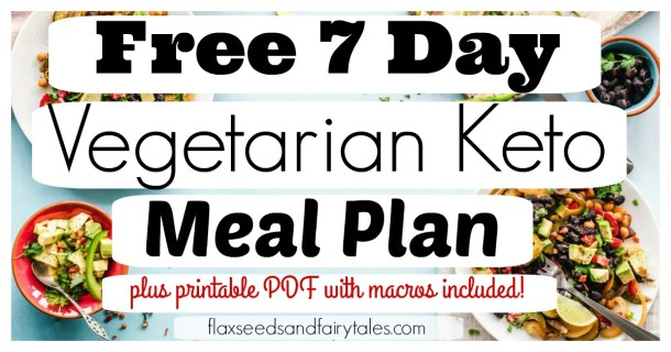 Free 7 Day Sample Vegetarian Keto Meal Plan for easy weight loss