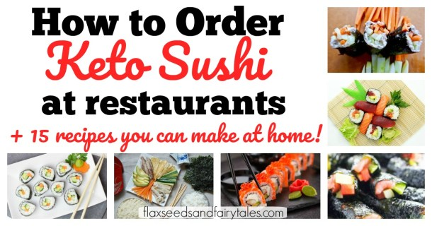 How to order keto at sushi restarurants plus low carb keto sushi recipes