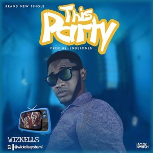 [Music] Wizkells - This Party (Prod. By Endetones)