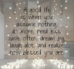 A truly good life