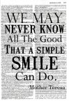 A smile can change someone's day.. or even someone's life.
